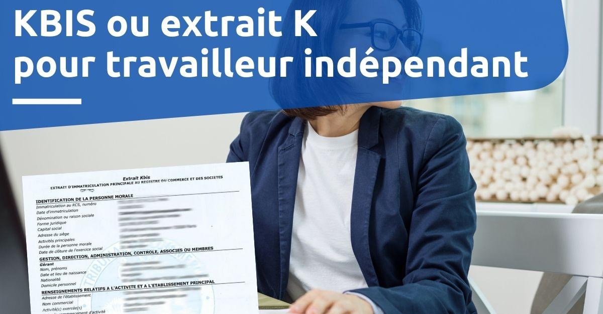 kbis ou extrait k pour travailleur indépendant