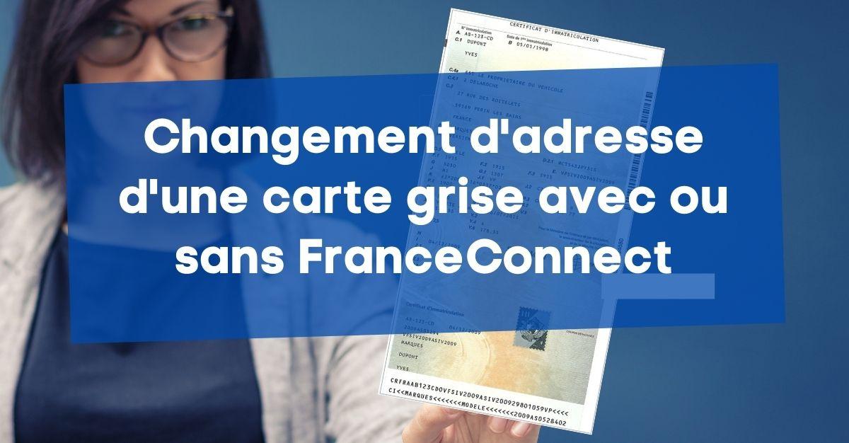 Changement adresse carte grise avec ou sans FranceConnect