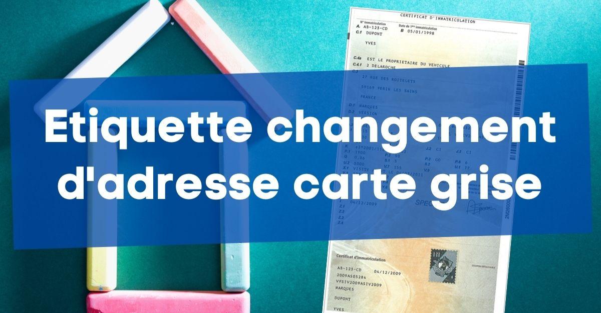 Etiquette / imprimé changement adresse carte grise