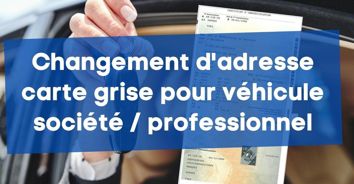 Changement d'adresse carte grise pour véhicule société / professionnel