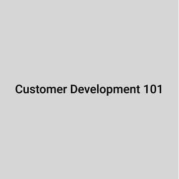 Customer Development 101
