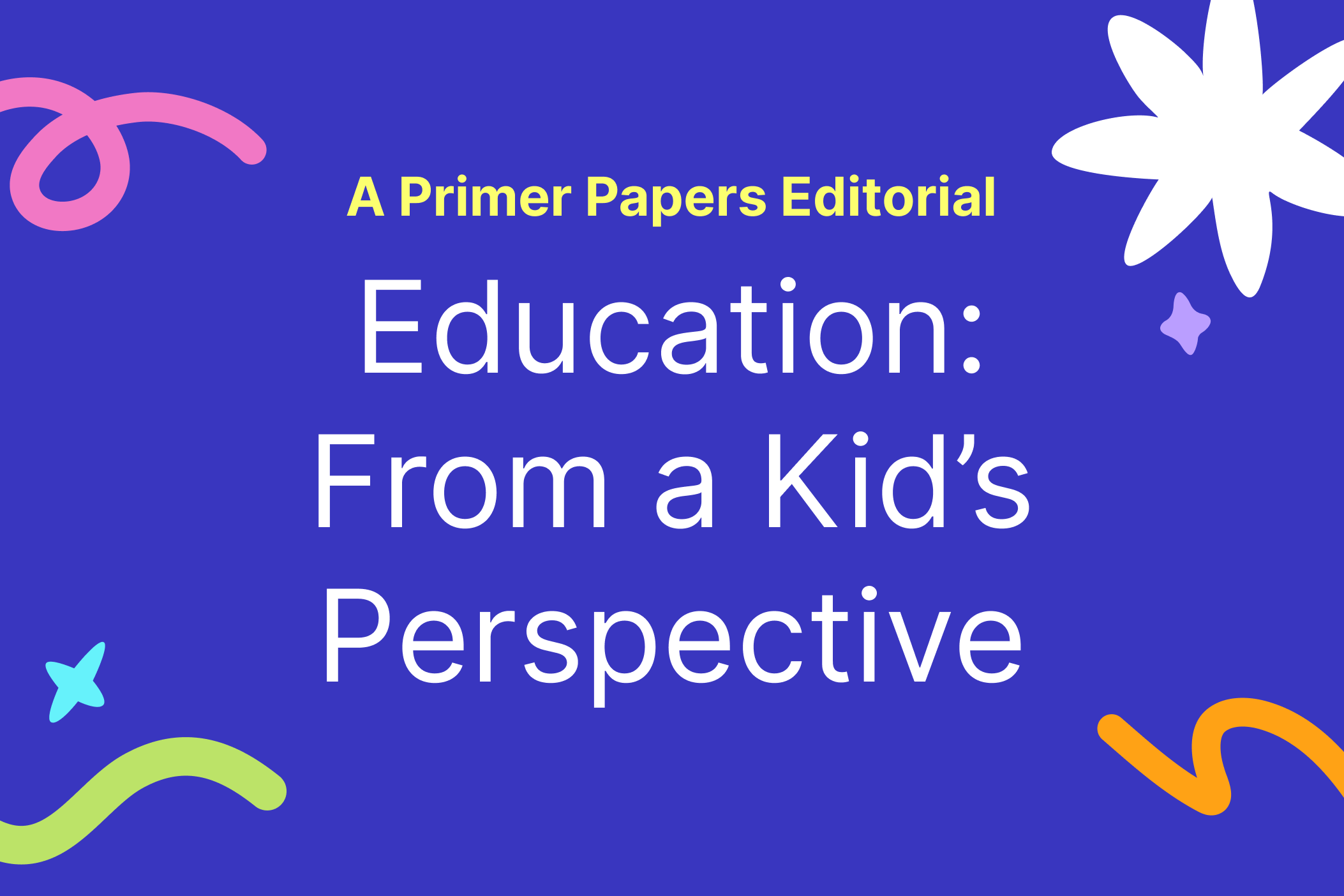 Education: From a Kid's Perspective by Maya