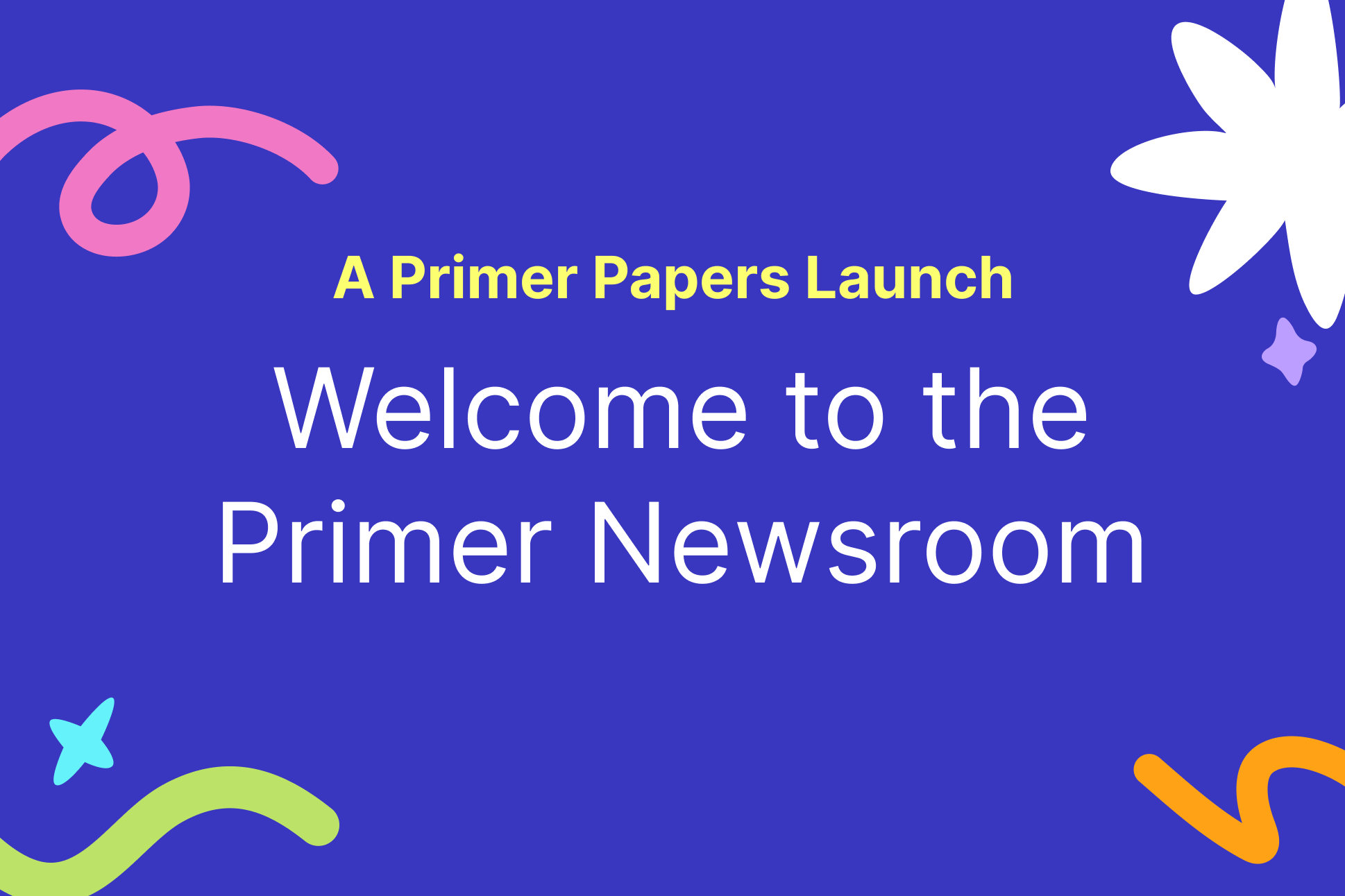 A Warm Welcome to the Primer Newsroom