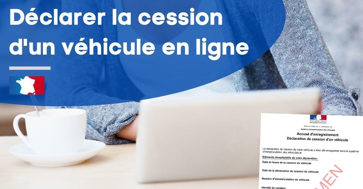 Déclarer la cession d'un véhicule en ligne
