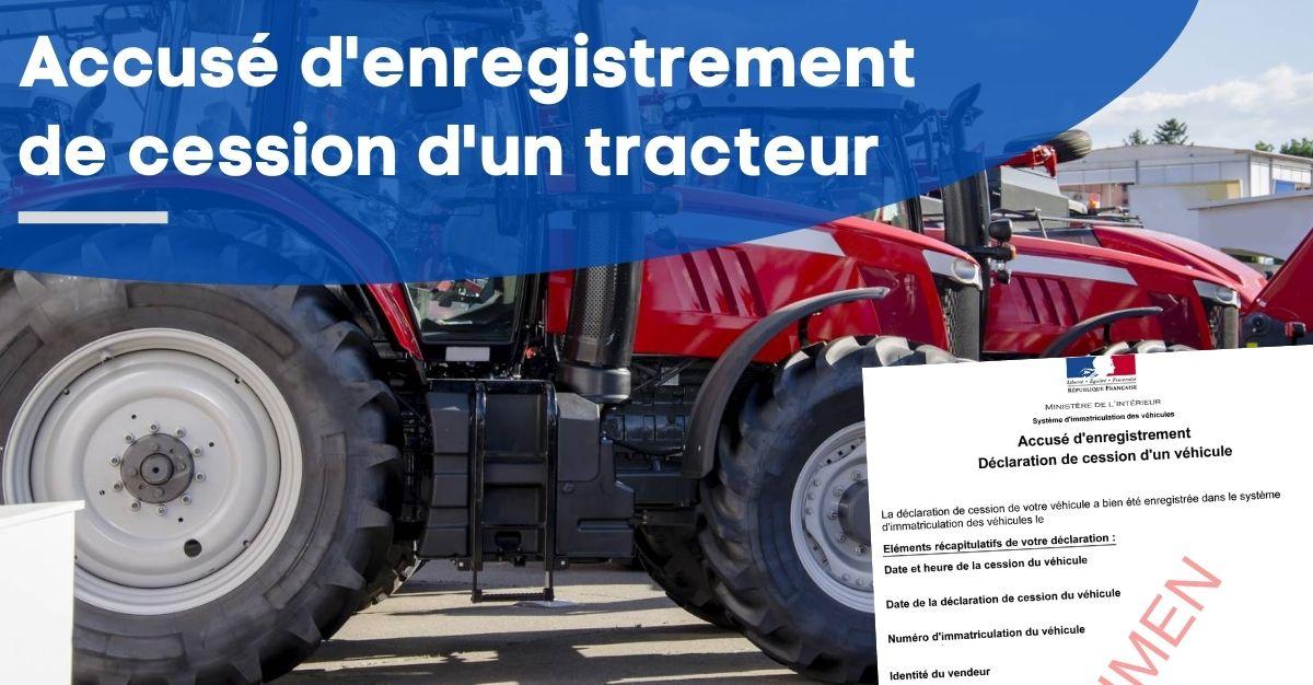 accusé d'enregistrement d'un tracteur