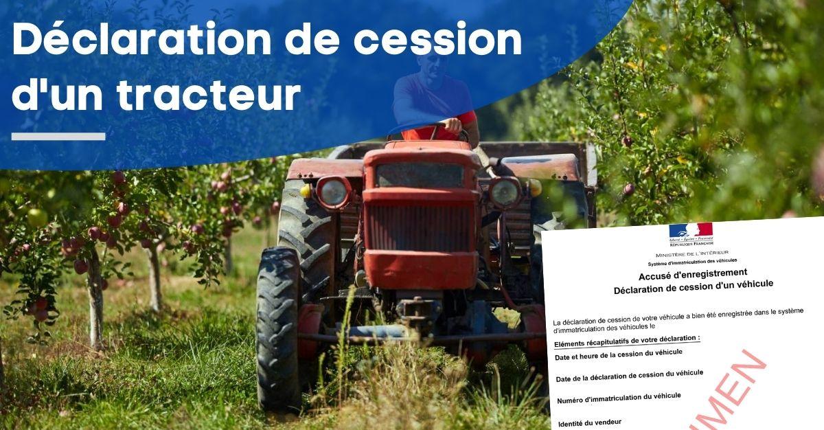 Déclaration de cession d'un tracteur