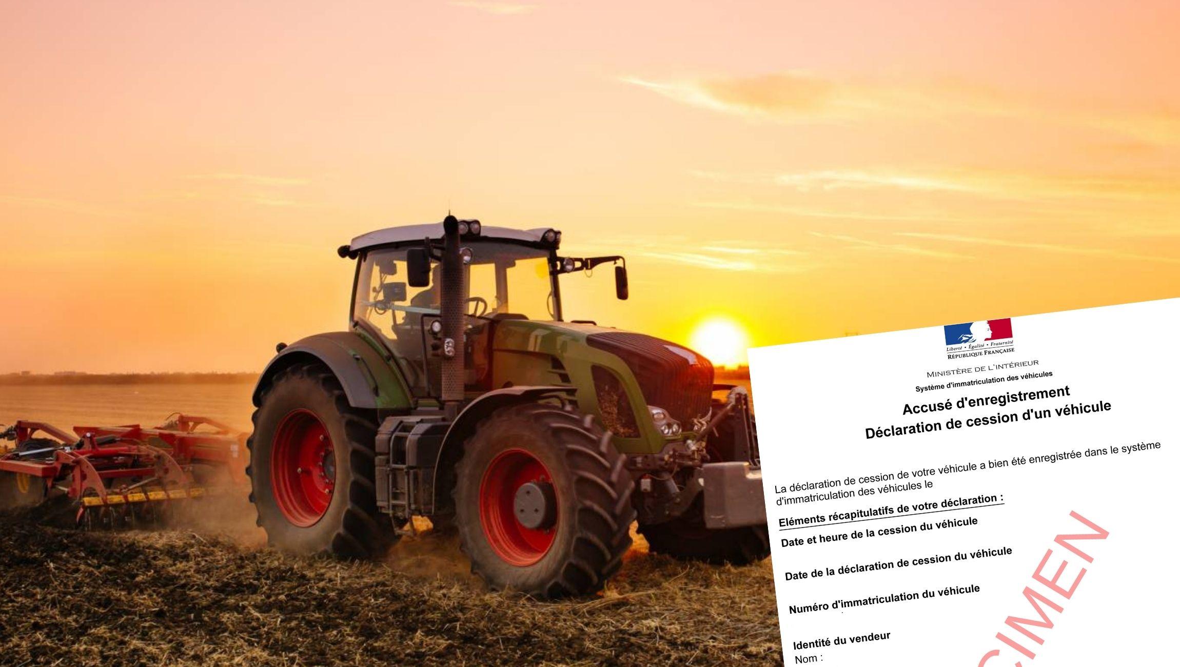 Déclaration de cession d'un tracteur : comment faire ?