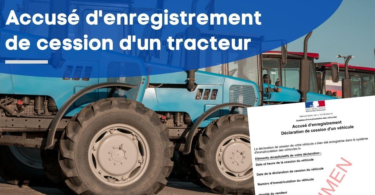 accusé d'enregistrement de cession d'un tracteur