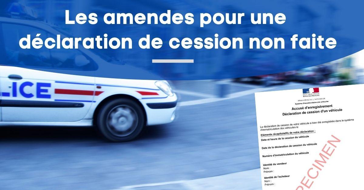 amendes déclaration de cession non faite