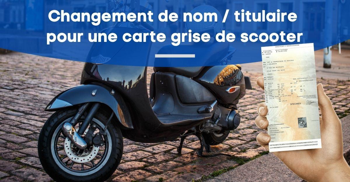 changement de nom propriétaire carte grise scooter