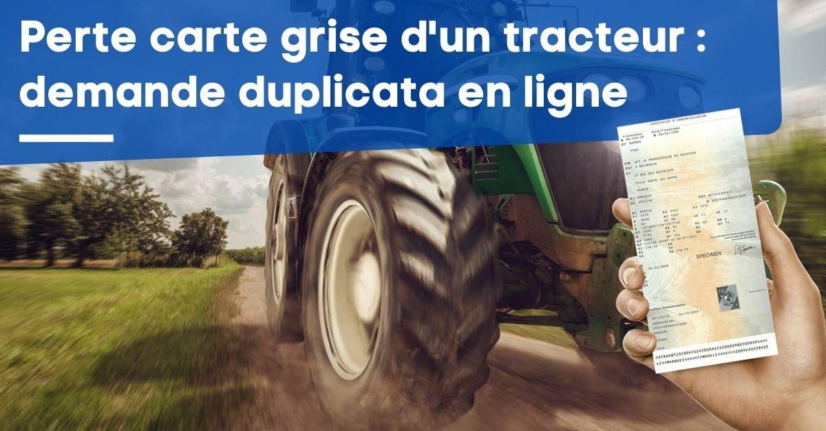 Perte carte grise tracteur duplicata