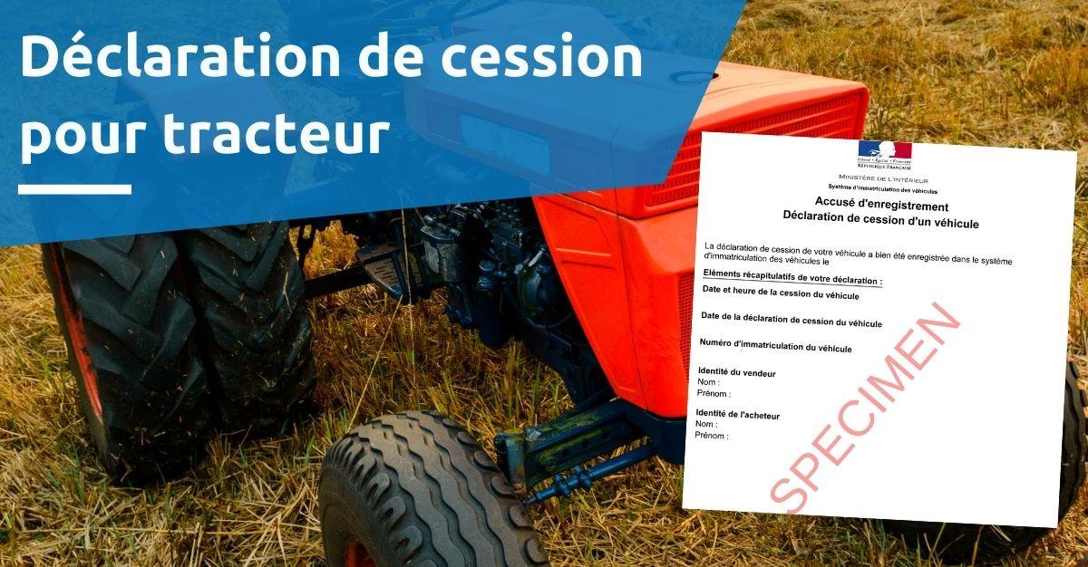 déclaration de cession pour tracteur