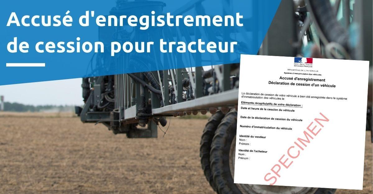 accusé d'enregistrement de cession pour tracteur