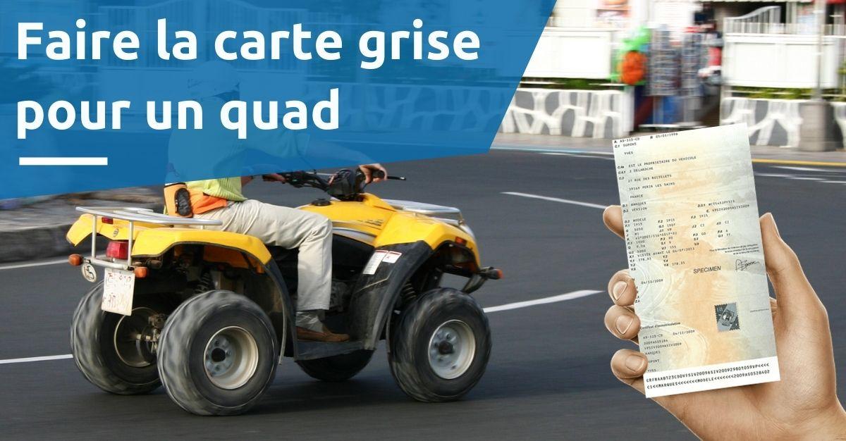 Faire la carte grise quad