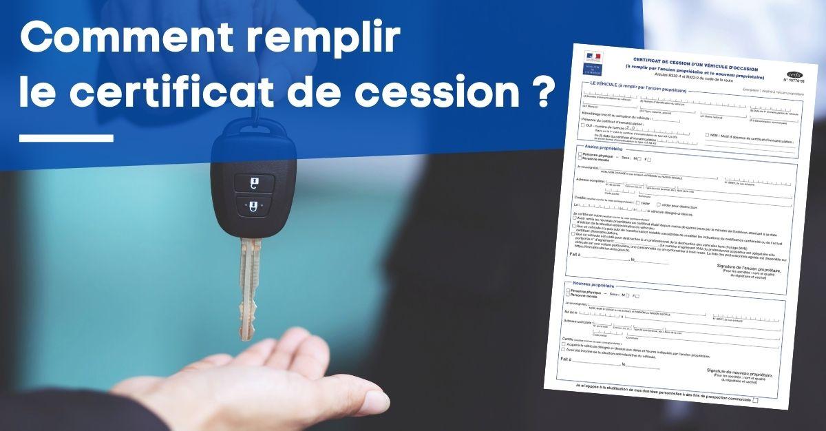 Comment remplir le certificat de cession ?