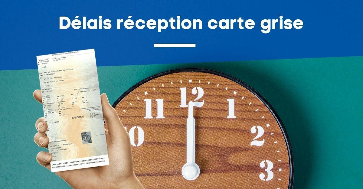 délais réception carte grise