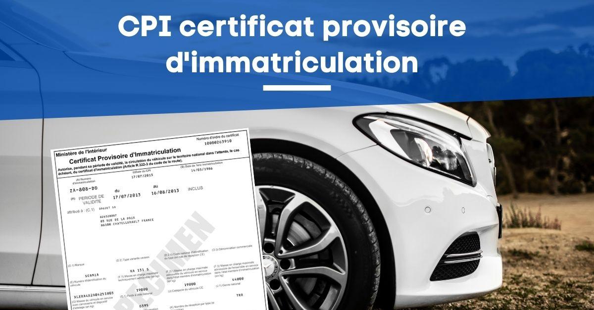 CPI certificat provisoire d'immatriculation