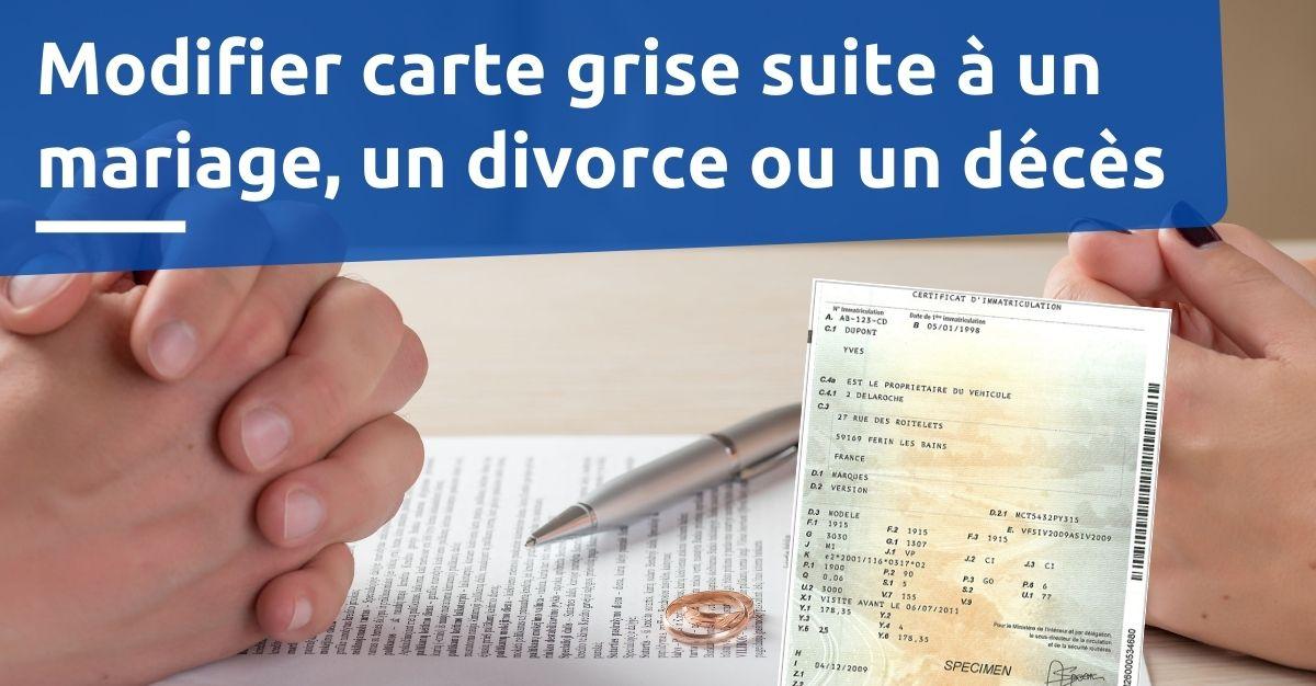 Modifier carte grise suite à un mariage, un divorce ou un décès