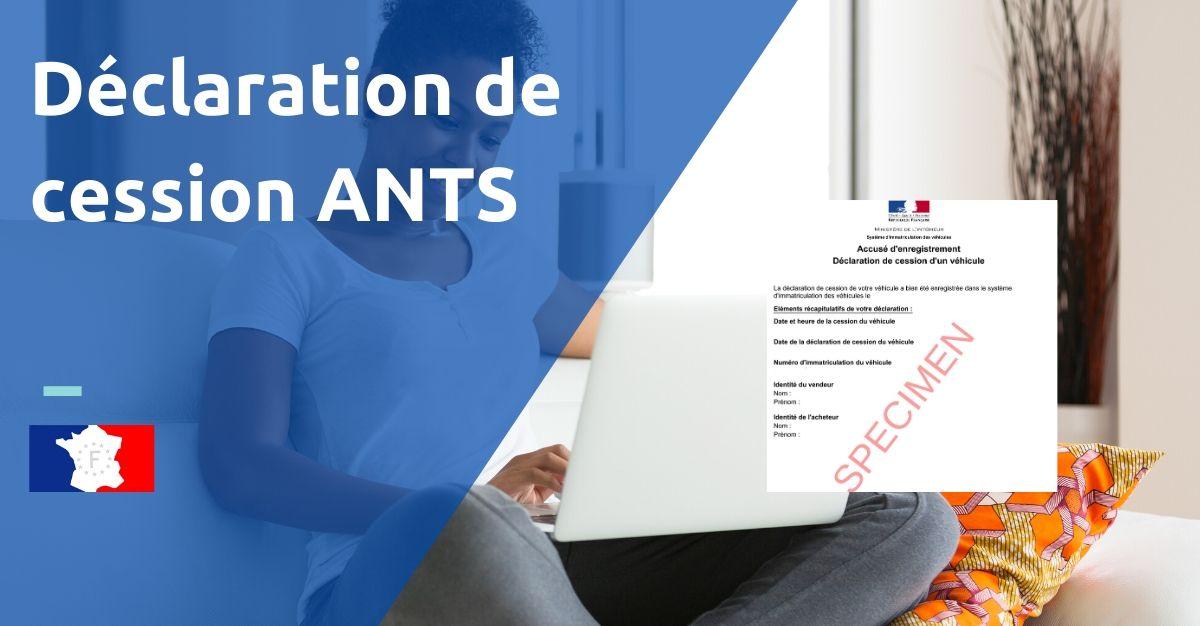 déclaration de cession ANTS