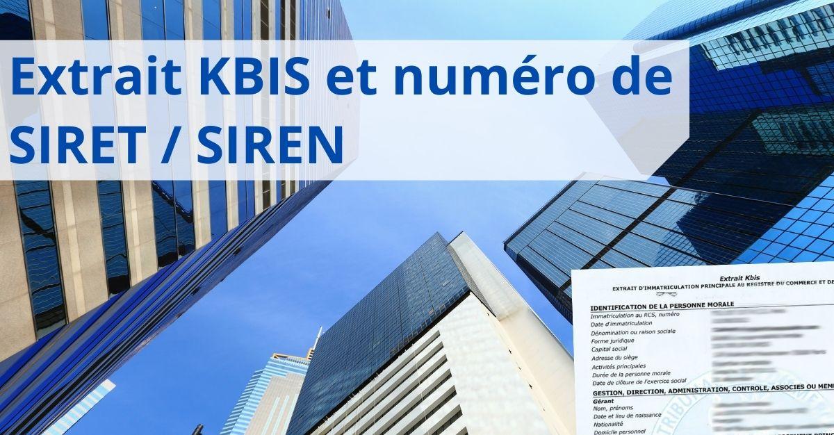 Extrait KBIS et numéro de SIRET  SIREN