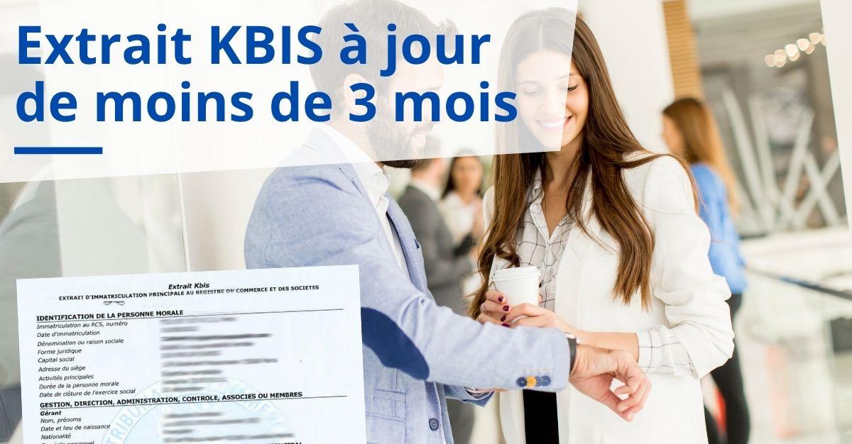 Extrait KBIS à jour de moins de 3 mois