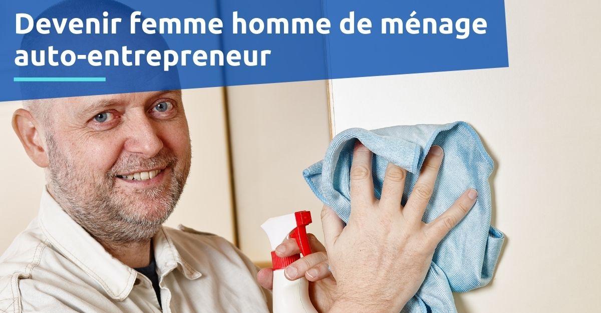 Devenir femme homme de ménage auto-entrepreneur