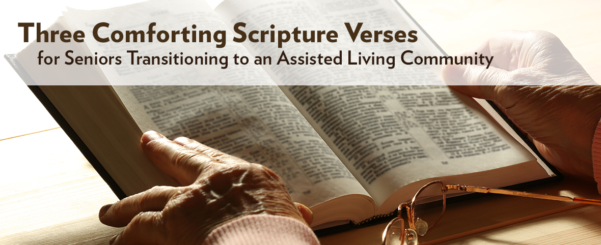Three Comforting Scripture Verses for Seniors Transitioning to an Assisted Living Community