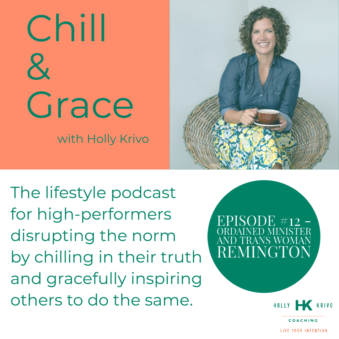 Chill & Grace Podcast - Transitioning into Freedom with Remington