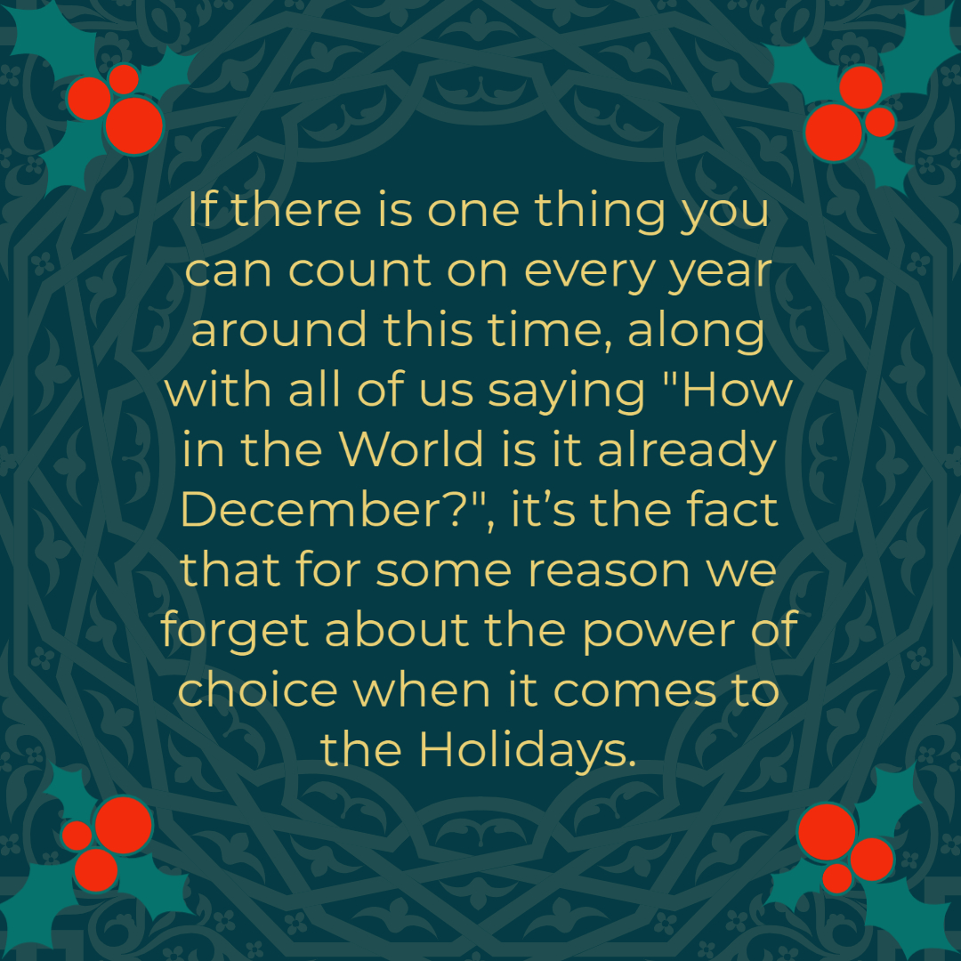 Holidays and the Power of Choice