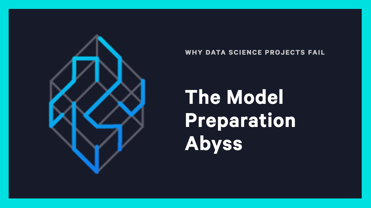 The Model Preparation Abyss