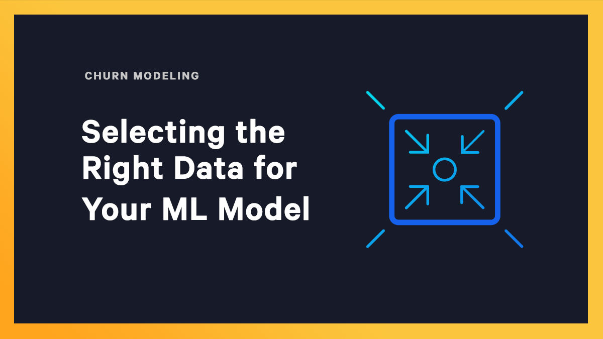 Selecting the Right Data for Your ML Model