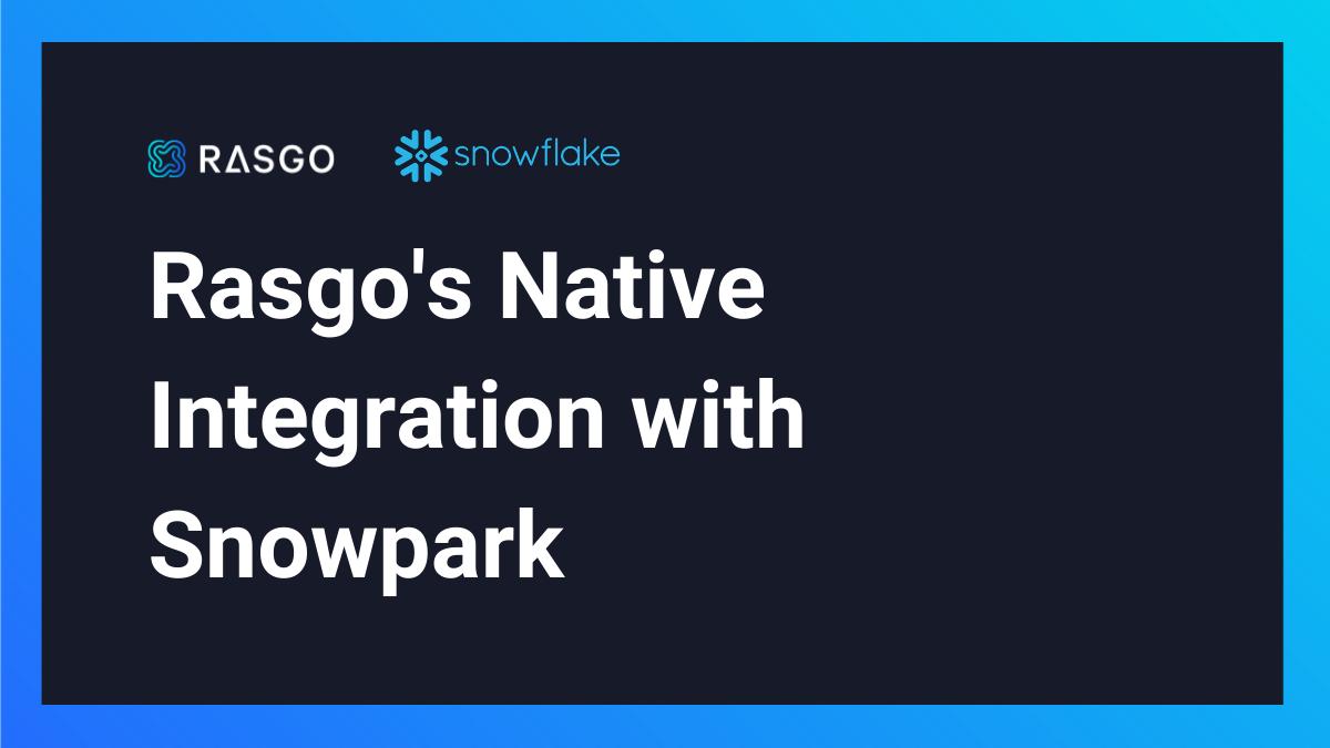 Rasgo's Native Integration with Snowpark