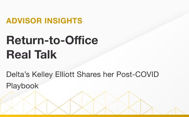 Return-to-Office Real Talk: Delta's Kelley Elliott Shares Her Post-COVID Playbook
