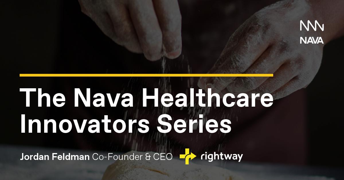 The Nava Healthcare Innovators Series - Rightway Healthcare