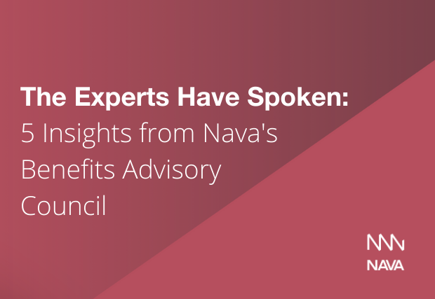The Experts Have Spoken: 5 Insights from Nava's Benefits Advisory Council