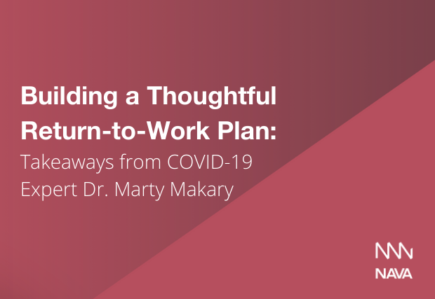 Building a Thoughtful Return-to-Work Plan: Takeaways from COVID-19 Expert Dr. Marty Makary