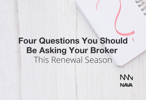 Four Questions You Should Be Asking Your Broker This Renewal Season