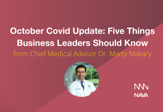 October Covid Update: Five Things Business Leaders Should Know from Dr. Marty Makary