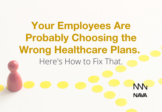 Your Employees Are Probably Choosing the Wrong Healthcare Plans. Here's How to Fix That.