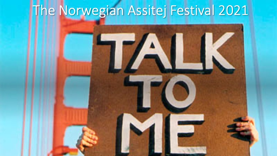 Assitej Festivalen 2021 Talk to Me