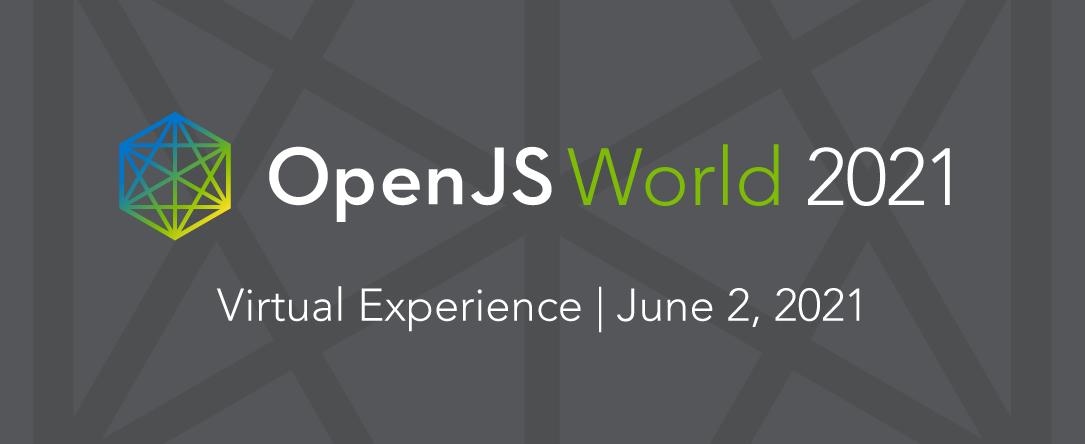 OpenJS World 2021