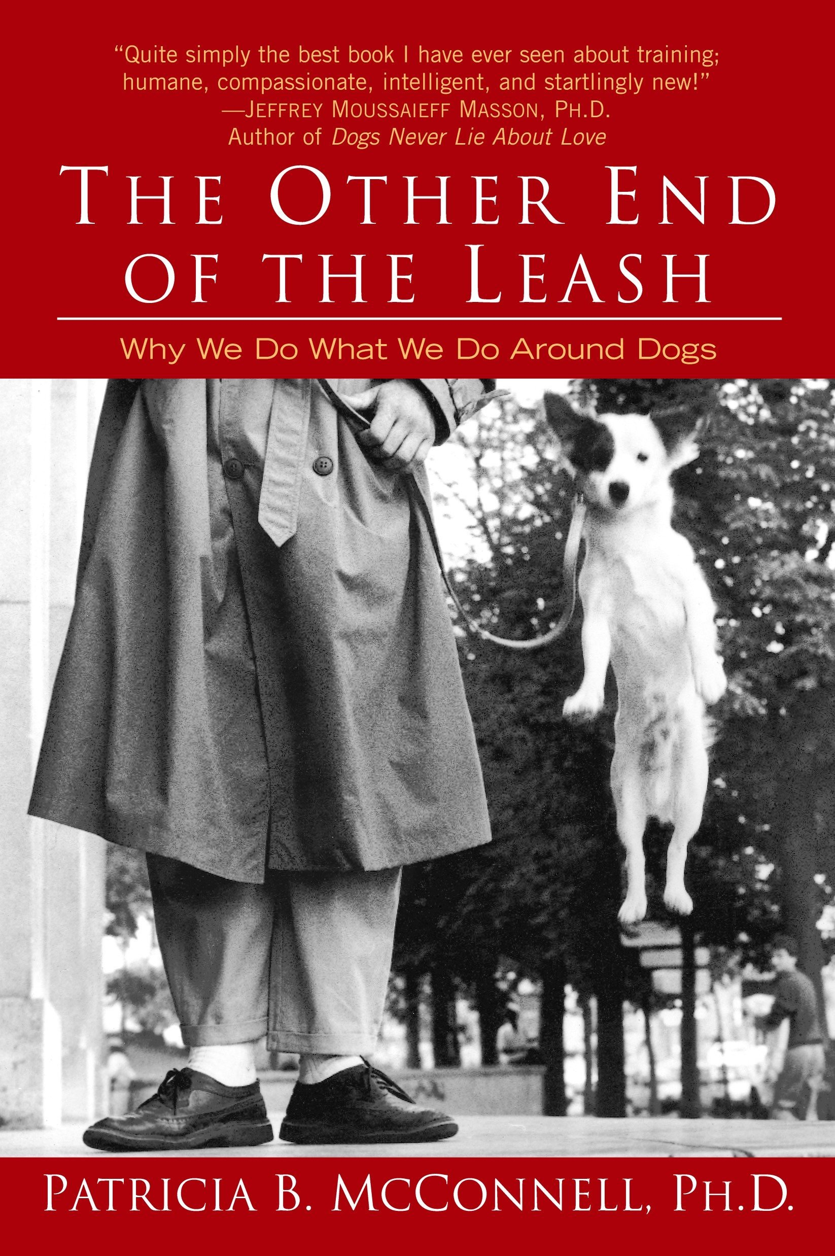 The Other End of the Leash: Why We Do What We Do Around Dogs: Patricia B.  McConnell: 8601419962846: Amazon.com: Books
