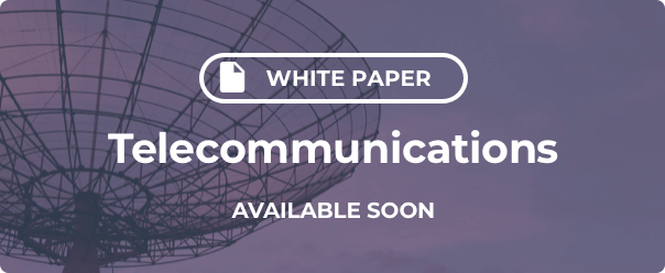 Telecommunications Industry White Paper Coming Soon