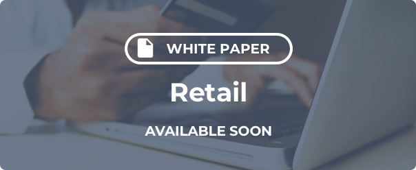Retail White Paper Coming Soon