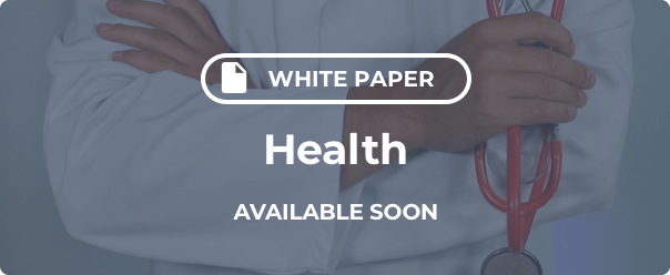 Health White Paper Coming Soon