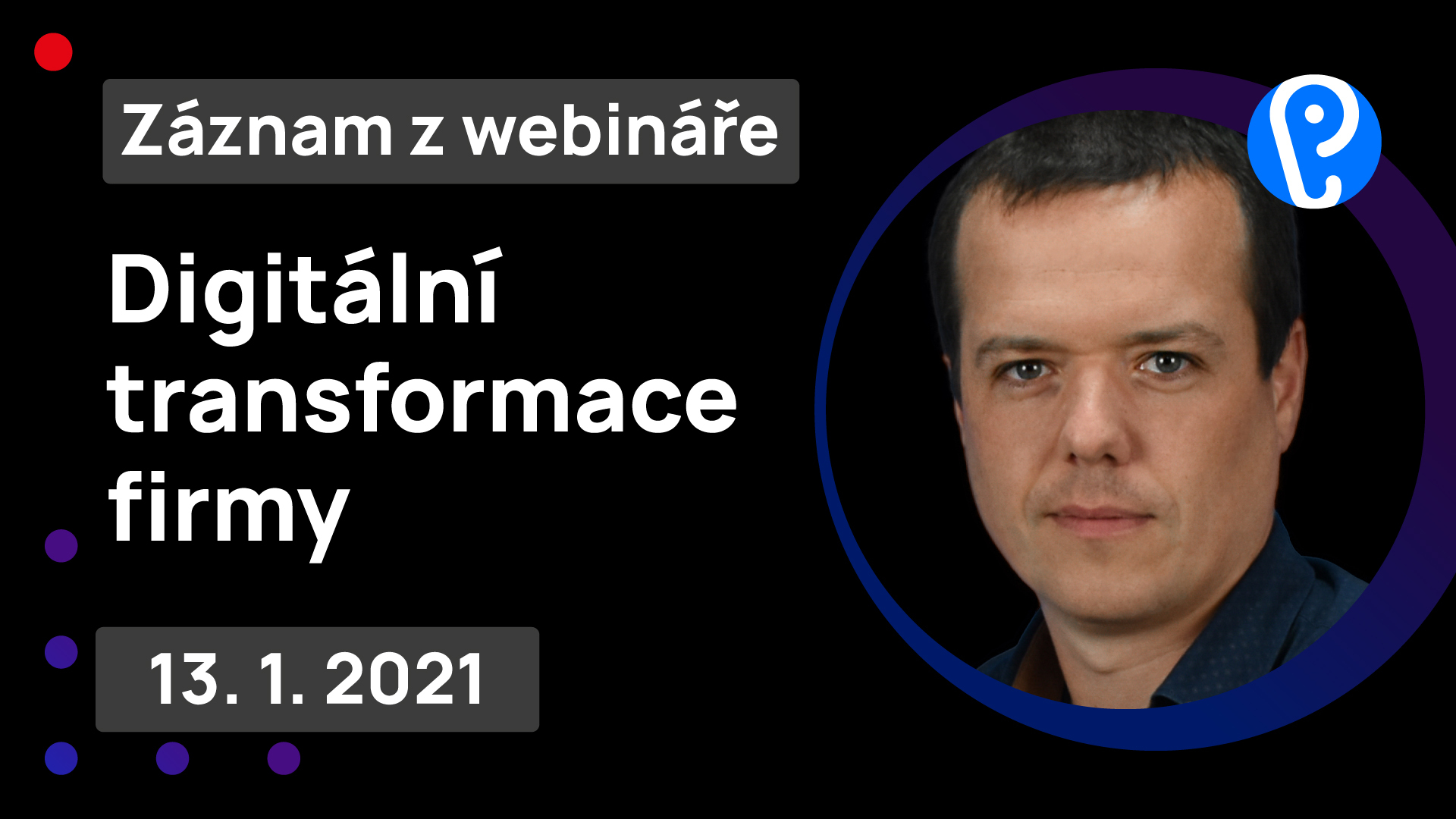 Digitální transformace podniku - záznam webináře s Ľudovítem Marcinčínem