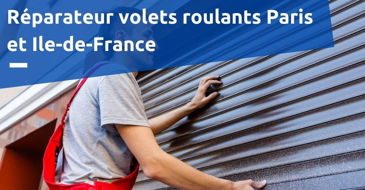 Réparateur volets roulants Paris et Ile de France