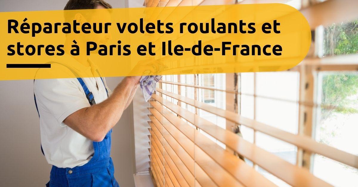 Réparateur volets roulants et stores Paris et Ile-de-France