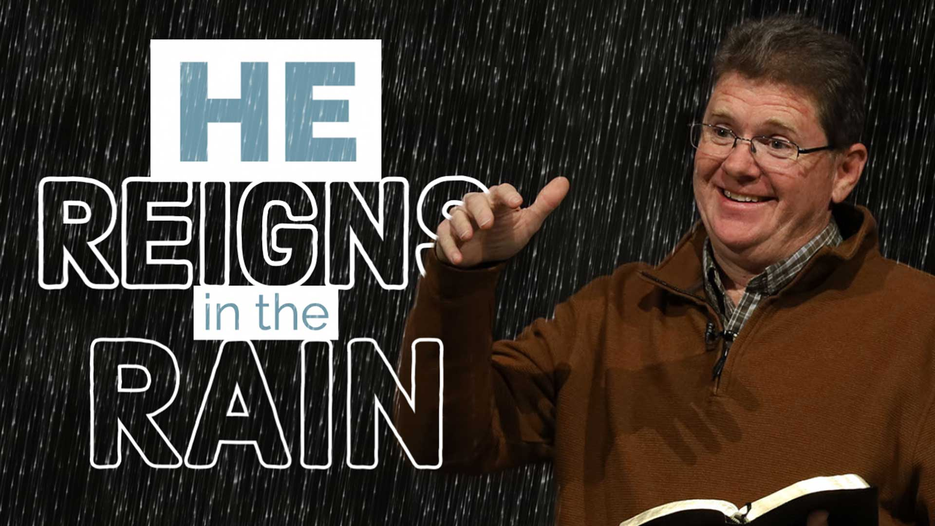 HE Reigns in the Rain