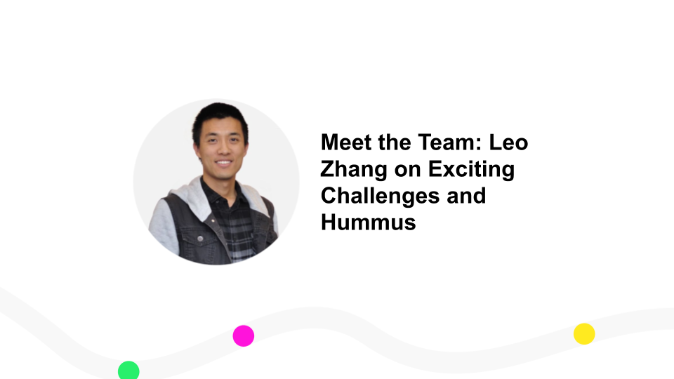 Meet the Team: Leo Zhang on Exciting Challenges and Hummus